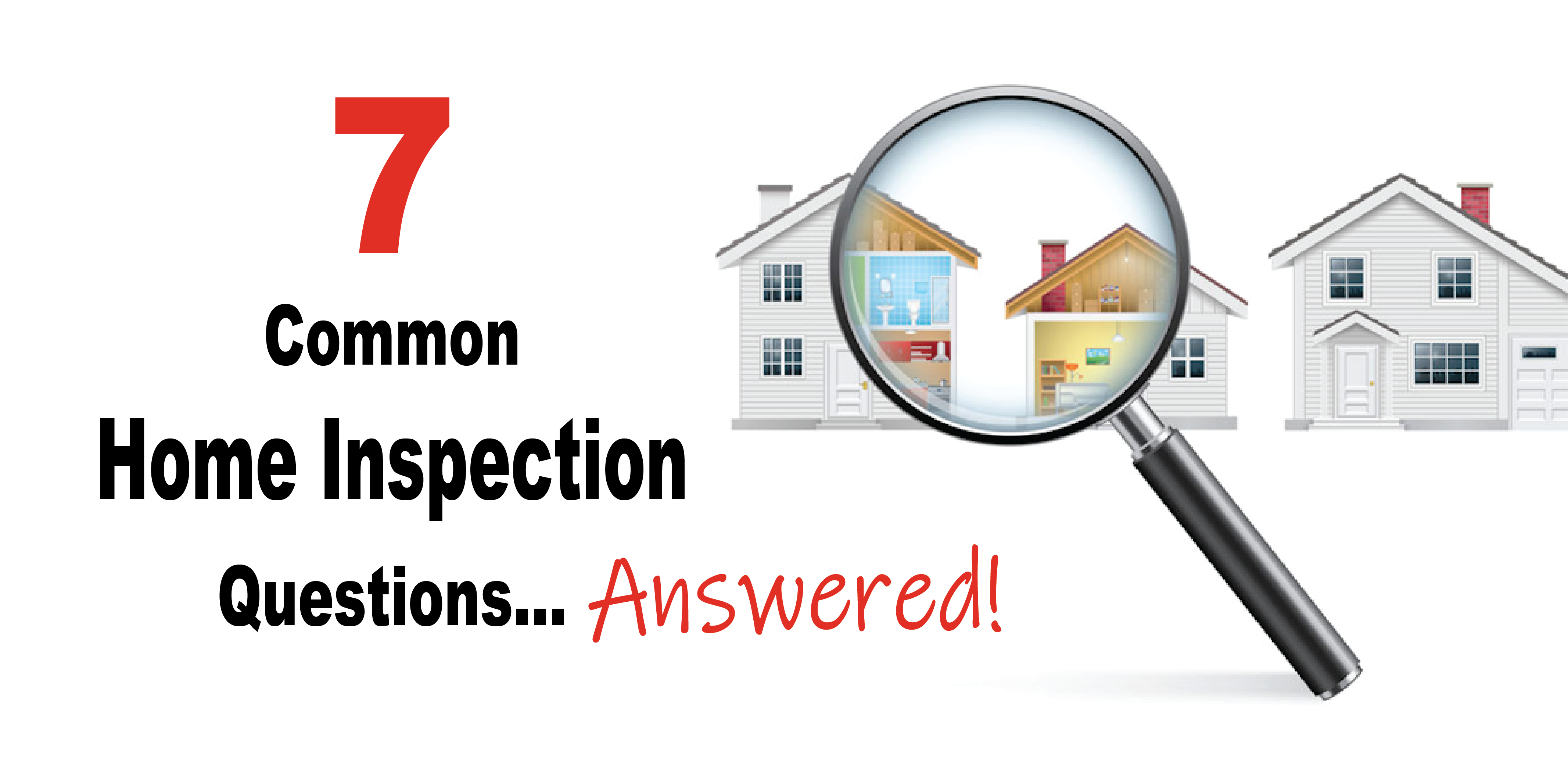 7 Common Home Inspection Questions Answered - 360 Inspections Kansas City